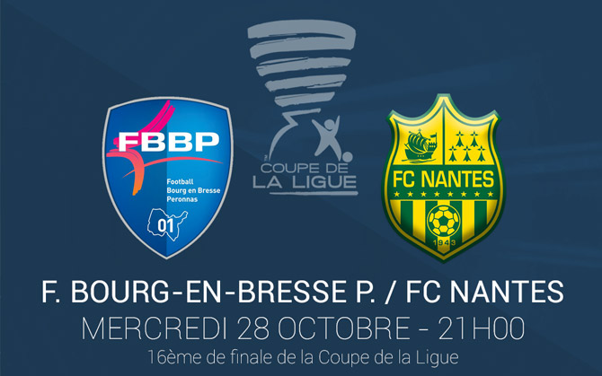 Coupe de la ligue fbbp fc nantes match programm le 28 octobre 21h - Match de la coupe de la ligue ...